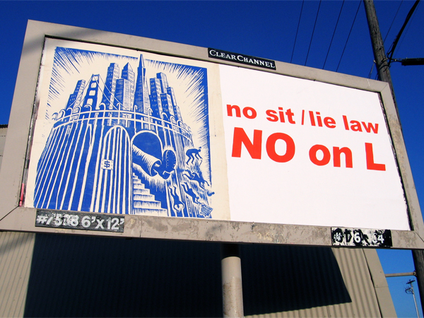 No-on-L-sit-lie-billboard-1010, Artists seize billboards citywide to defeat Prop L, sit/lie, Local News & Views