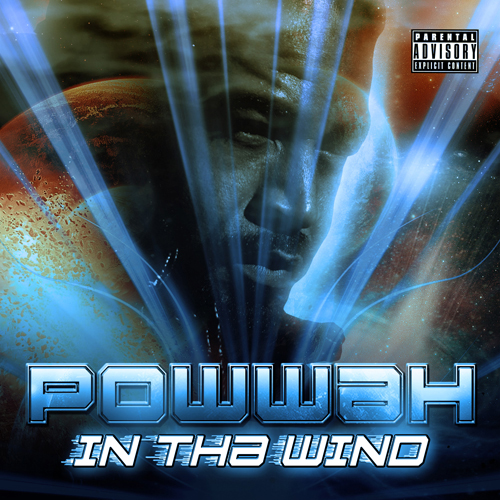 in-da-wind-cover, 'In tha Wind': an interview wit' Memphis based rapper Powwah, Culture Currents