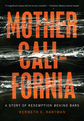 Kenneth-E.-Hartmans-Mother-California-cover, Facebook caves to the prison-industrial complex, Behind Enemy Lines
