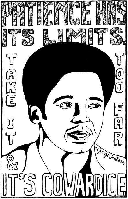 George-Jackson-Patience-has-its-limits-poster-by-Project-NIA, Attica Prison Uprising 101, a short primer, Behind Enemy Lines