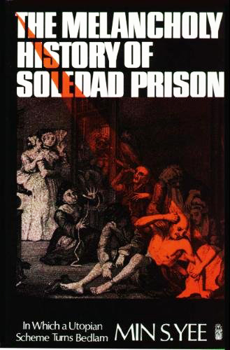 The-Melancholy-History-of-Soledad-Prison-cover, How easily we forget, Behind Enemy Lines