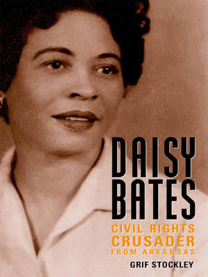 Daisy-Bates-Civil-Rights-Crusader-by-Grif-Stockley-cover, Wanda's Picks for February 2012, Culture Currents