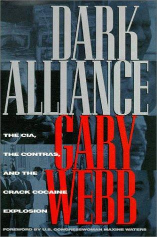 Dark-Alliance-by-Gary-Webb-cover, Guest Amoeblogger JR Valrey presents 'The Black Experience Study Guide: My top 7 books, movies and albums for Black History Month', Culture Currents