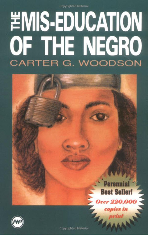 Miseducation-of-the-Negro-by-Carter-G.-Woodson-cover, Guest Amoeblogger JR Valrey presents 'The Black Experience Study Guide: My top 7 books, movies and albums for Black History Month', Culture Currents