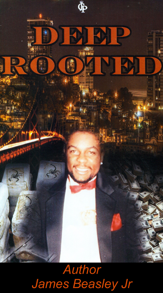 Deep-Rooted-by-James-Beasley-Jr.-cover, James Beasley: Ex-drug kingpin determined to gain redemption, Culture Currents