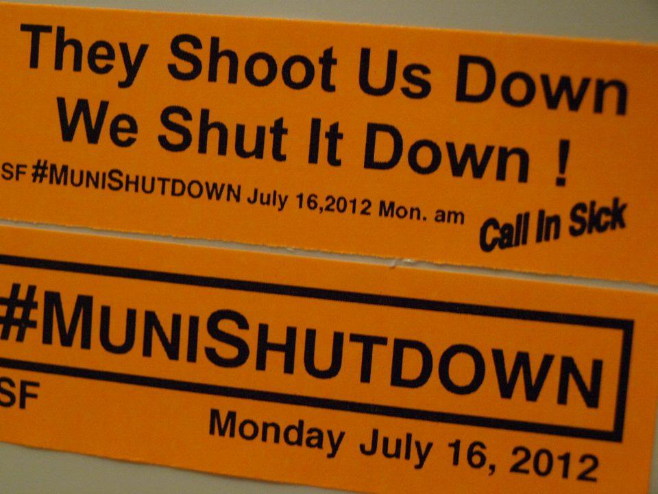 They-Shoot-Us-Down-We-Shut-It-Down-Muni-Shutdown-Monday-July-16-2012, Remembering Kenneth Harding: No stop 'n Frisco!, Local News & Views