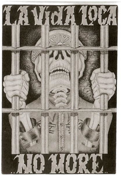 La-Vida-Loca-...-no-more-drawing-by-PBSP-SHU-prisoner, On anniversary of hunger strike, Pelican Bay prisoners in solitary confinement see no change, request governor's intervention, National News & Views