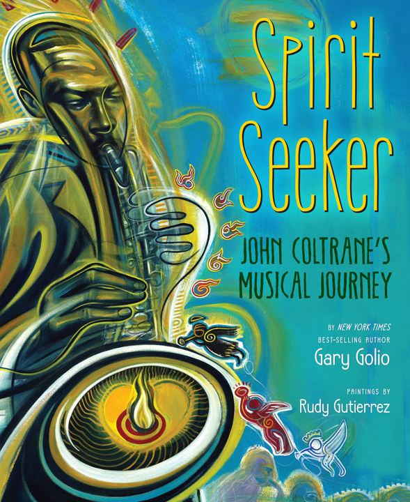Spirit-Seeker-cover, A Love Supreme: an interview with 'Spirit Seeker' author Gary Golio, Culture Currents