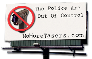'The police are out of control, NoMoreTasers.com' billboard