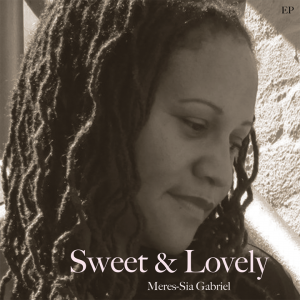 'Sweet & Lovely' Meres-Sia Gabriel EP cover