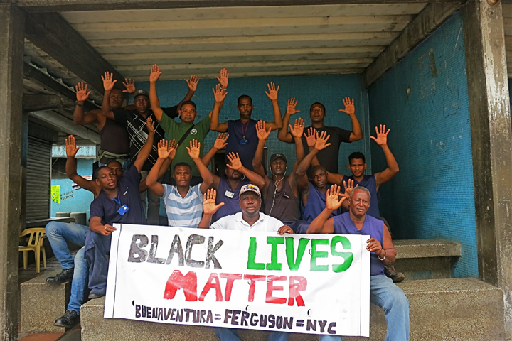 Port workers in Buenaventura, Colombia, join the worldwide Black Lives Matter protest because 80 percent of their population, which is 90 percent Black, lives in poverty.
