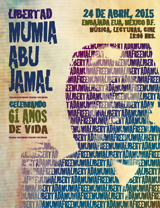 Libertad-Mumia-Abu-Jamal-poster-for-Mexico-City-bday-celebration-at-US-Embassy-042415, Prison refuses Mumia medical care as his 61st birthday is celebrated worldwide – update: Mumia GRAVELY ill, National News & Views
