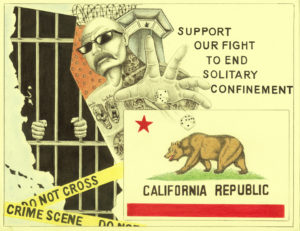 """Support Our Fight to End Solitary Confinement"" – Art: Michael D. Russell, C-90473, PBSP SHU D7-217, P.O. Box 7500, Crescent City CA 95532"
