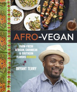 """Afro-Vegan"" by Bryant Terry was published last year to rave reviews."