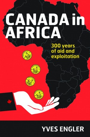 'Canada in Africa' by Yves Engler cover