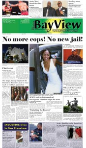 The Bay View has campaigned against police terrorism and the mass incarceration of Blacks for decades and welcomes the national debate now swirling around those issues. This is the July 2015 front page.