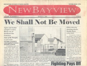 This front page, from March 4, 1994, shortly before the paper's name was altered to the current San Francisco Bay View, epitomizes some of the enduring issues covered over the past four decades since its founding in 1976. 2016 is the Bay View's 40th anniversary!