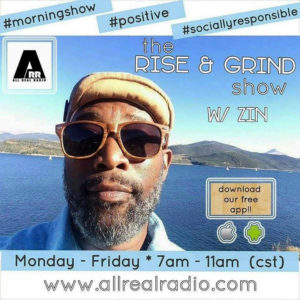 'The Rise & Grind Show w Zin' AllRealRadio poster