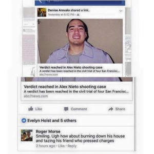 "Alex Nieto's friend, Benjamin Bac Sierra, writes: ""On Facebook, immediately following the verdict, SFPD Officer Roger Morse threatened the Nieto family and Alex Nieto's friend, presumably me. … I, Benjamin Bac Sierra, hold a B.A. from U.C. Berkeley, a teaching credential certificate and Master's from San Francisco State, and a Juris Doctor degree from U.C. Hastings College of the Law. I am a college English instructor …, and we must trust the police officer writer knows how to write in English. I have heard no other explanation from the source himself. FIRE OFFICER MORSE!"""