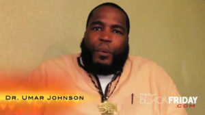 """Dr. Umar Johnson and many more popular, knowledgeable experts are in the """"Black Friday"""" cast."""