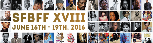 SFBFF-XVIII, 2016's San Francisco Black Film Festival will be a classic – June 16-19, Culture Currents