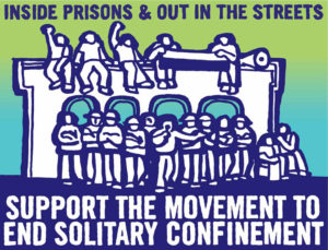 Inside-prisons-out-in-the-streets-support-the-movement-to-end-solitary-confinement-poster-300x229, Prison rules must abide by human rights standards, Behind Enemy Lines