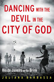 """Rio, The Olympics in Brazil: Author of """"Dancing With the Devil in the City of God"""", Culture Currents"""