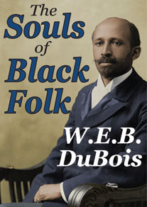 W.E.B.-DeBois-The-Souls-of-Black-Folk-cover, Wanda's Picks for December 2016, Culture Currents