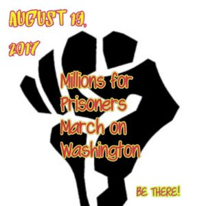 August-19-2017-Millions-for-Prisoners-March-on-Washington-Be-there-poster-300x300, Announcing Millions for Prisoners March for Human Rights, Behind Enemy Lines