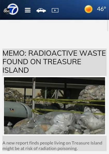 ABC7-Radioactive-waste-found-on-Treasure-Island, How the US Navy exposed a Treasure Island mother and daughter to radiation levels higher than humans can tolerate, Local News & Views