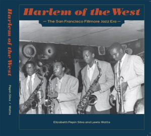 Harlem-of-the-West-–-The-San-Francisco-Fillmore-Jazz-Era-book-cover-300x271, 'Harlem of the West – The San Francisco Fillmore Jazz Era': See the exhibit, read the book, Culture Currents