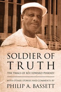 Soldier-of-Truth-The-Trials-of-Rev.-Edward-Pinkney-by-Philip-A.-Bassett-cover-200x300, Rev. Pinkney, free at last, is already back in action, Behind Enemy Lines