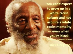 Dick-Gregory-...-white-racist-mentality-...-meme-300x223, Dick Gregory, Culture Currents