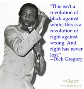 Dick-Gregory-This-isnt-a-revolution-of-black-against-white-...-meme-286x300, Dick Gregory, Culture Currents