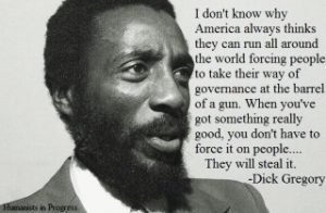 Dick-Gregory-young-...-forcing-people-to-take-their-way-of-governance-at-the-barrel-of-a-gun-...-meme-300x196, Dick Gregory, Culture Currents