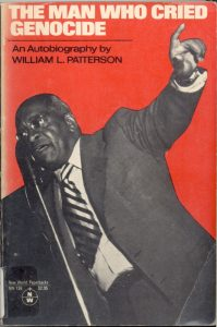 The-Man-Who-Cried-Genocide-An-Autobiography-by-William-L.-Patterson-199x300, 'We Charge Genocide', Culture Currents