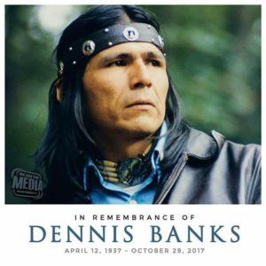 In-Remembrance-of-Dennis-Banks-April-12-1937-October-29-2017-poster-300x300, Dennis Banks, warrior for Indian rights, presénte, Culture Currents