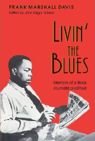 Livin-the-Blues-by-Frank-Marshall-Davis-cover, Journalist, poet Frank Marshall Davis (1905-1987) fought fascism to cure the disease of American racism, Culture Currents