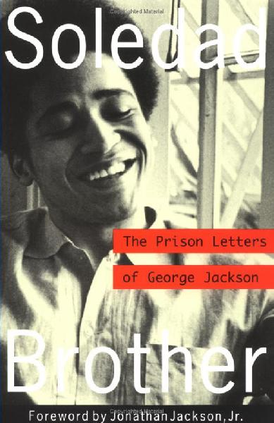 Soledad-Brother-by-George-Jackson, 'Soledad Brother' John Clutchette granted parole – will California Gov. Jerry Brown reverse the decision?, Behind Enemy Lines