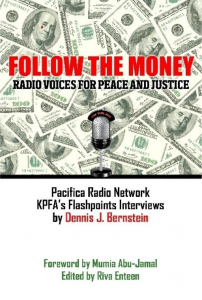 Follow-the-Money-by-Dennis-Bernstein-cover-202x300, Find the root of the rot: 'Follow the Money: Flashpoints Radio Voices for Peace and Justice' released on Tax Day, Culture Currents