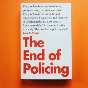 The-End-of-Policing-by-Alex-S.-Vitale-cover-300x300, More police, criminalization and gang suppression will not end homelessness in San Francisco, Local News & Views