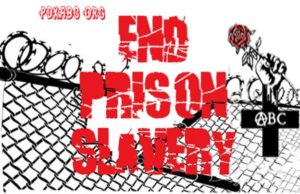 End-Prison-Slavery-ABC-graphic-300x194, Plausible deniability and sinister bigotry inside Texas prisons, Behind Enemy Lines