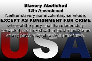 13th-Amendment-graphic-300x201, The Kanye conflict over the slavery exception clause: Amending the amendment that 'abolished' slavery, National News & Views