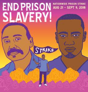 End-Prison-Slavery-National-Prison-Strike-0821-090918-poster-art-by-Melanie-Cervantes-285x300, Israel punishes jailed Palestinians for support of US prison strike, Behind Enemy Lines