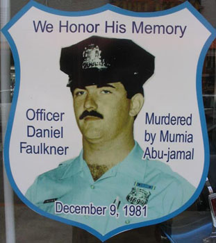 Officer-Daniel-Faulkner-Murdered-by-Mumia-Abu-Jamal-poster, 'Progressive DA' Larry Krasner, you said you'd overturn wrongful convictions; what about Mumia?, Behind Enemy Lines