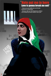 Hate-put-me-in-here-love-is-gonna-break-me-out-Palestinian-women-prisoners-poster-200x300, Palestinian women prisoners escalate struggle against repression, Behind Enemy Lines