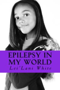 Epilepsy-in-My-World-by-Lei-Lani-White-cover-200x300, My divine connection with the great Veronza Bowers, Behind Enemy Lines