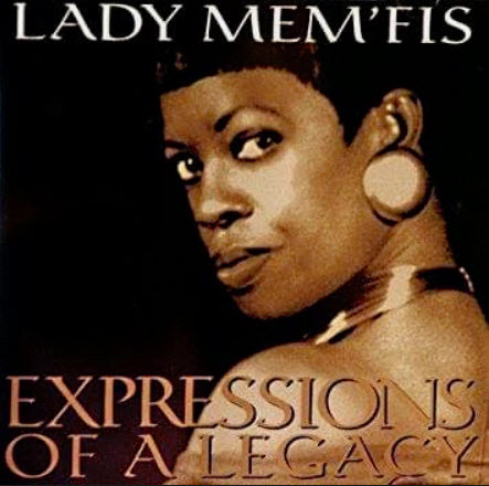 Lady-Memfis-Expressions-of-a-Legacy-cover, Lady Mem'fis passes, leaving fans and family 'Expressions of a Legacy', Culture Currents