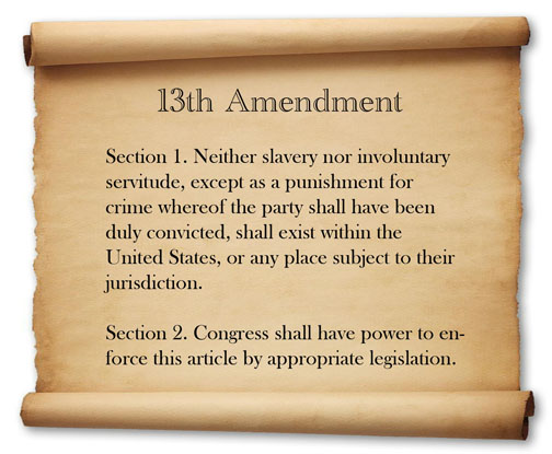 13th-Amendment-on-parchment, JUNETEENTH: June 14-17 4th annual Fight Toxic Prisons Convergence and June 19 2nd annual End Prison Slavery Day, Behind Enemy Lines