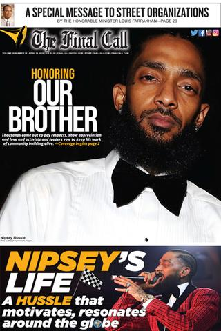 Honoring-Our-Brother-...-Nipseys-Live-Final-Call-cover-041619, Nipsey Hu$$le, a rose from concrete, Culture Currents